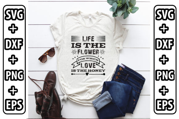 Life Is The Flower For Which Love Is The Graphic By Svg Store Creative Fabrica