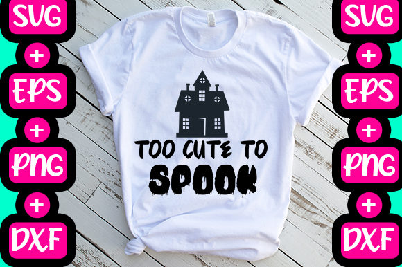 Print on Demand: Too Cute to Spook Graphic Print Templates By svg.in.design