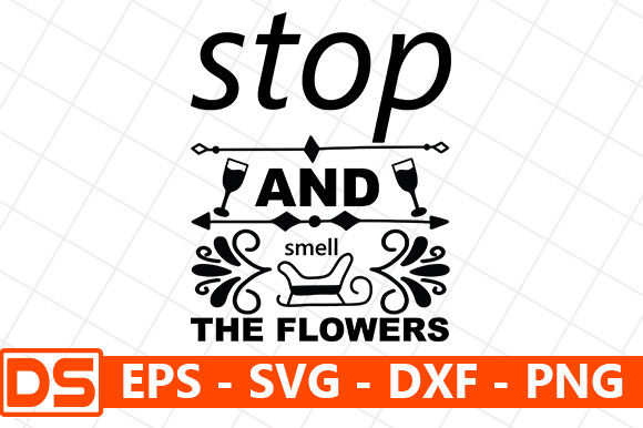 Print on Demand: Stop and Smell the Flowers Graphic Print Templates By Star_Graphics