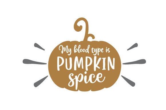 My Blood Type is Pumpkin Spice Fall Craft Cut File By Creative Fabrica Crafts