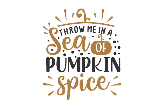 Throw Me in a Sea of Pumpkin Spice Fall Craft Cut File By Creative Fabrica Crafts