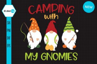 Camping with My Gnomies Graphic Crafts By All About Svg