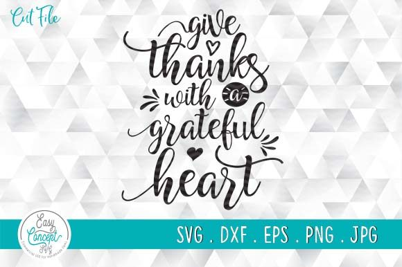 Give Thanks with a Grateful Heart Gráfico Crafts Por EasyConceptSvg