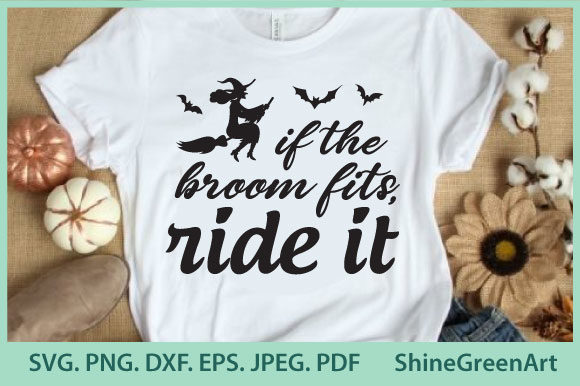 Halloween If The Broom Fits Ride It Graphic By Shinegreenart Creative Fabrica