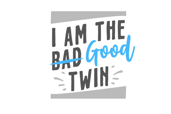 I Am the Good Twin Family Craft Cut File By Creative Fabrica Crafts