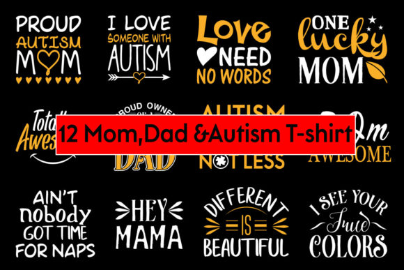 Autism, Dad & Mom 12 T-shirts Design Graphic Print Templates By Storm Brain