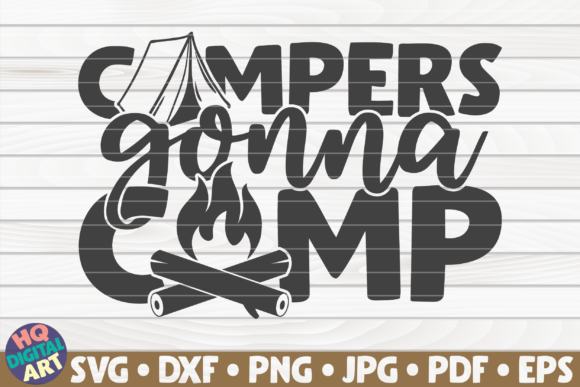 Print on Demand: Campers Gonna Camp | Camping Quote Graphic Crafts By mihaibadea95