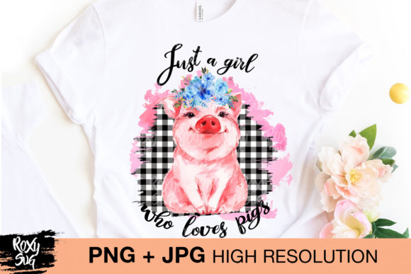 Print on Demand: Just a Girl Who Loves Pigs Graphic Crafts By roxysvg26