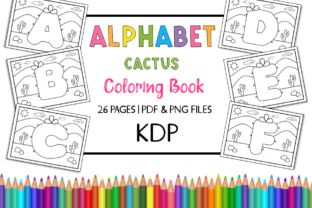 KDP Alphabet Cactus Coloring Book Graphic Coloring Pages & Books Kids By Miss Cherry Designs 1