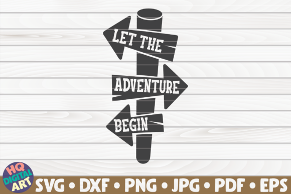 Print on Demand: Let the Adventure Begin SVG Graphic Crafts By mihaibadea95
