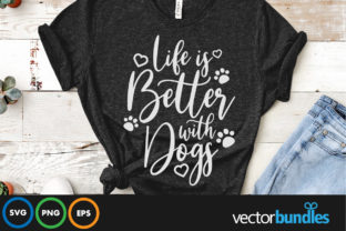 Life is Better with Dogs Graphic Crafts By vectorbundles