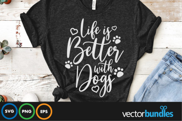 Print on Demand: Life is Better with Dogs Graphic Crafts By vectorbundles