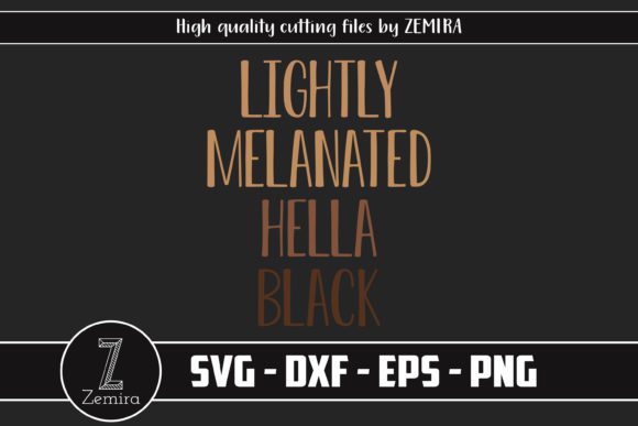 Print on Demand: Lightly Melanated Hella Black Cricut Graphic Print Templates By Zemira