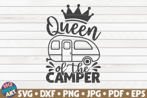 Print on Demand: Queen of the Camper SVG  | Camping Quote Graphic Crafts By mihaibadea95