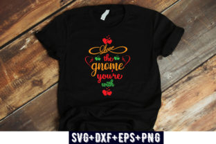 Print on Demand: VALENTINES DAY : Love the Gnome You're W Graphic Print Templates By Design_store
