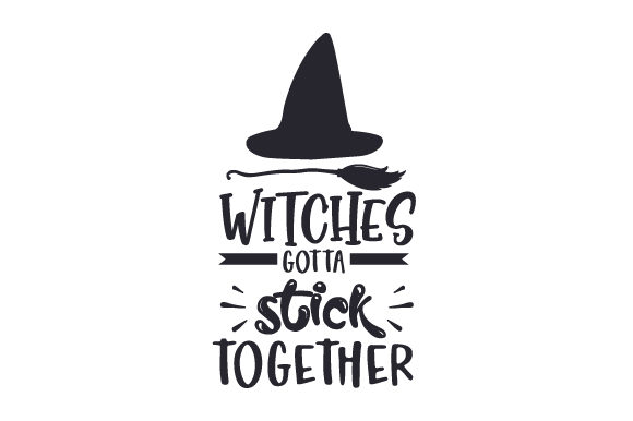Witches Gotta Stick Together Halloween Craft Cut File By Creative Fabrica Crafts