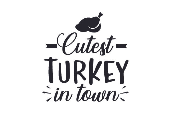 Cutest Turkey in Town Fall Craft Cut File By Creative Fabrica Crafts