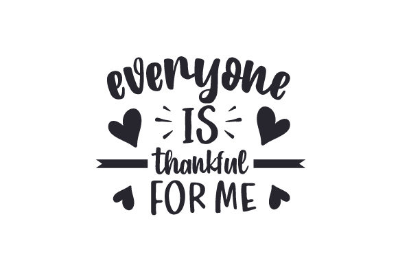 Everyone is Thankful for Me Fall Craft Cut File By Creative Fabrica Crafts