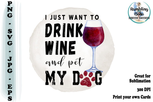 Print on Demand: Just Want to Drink Wine Graphic Illustrations By RamblingBoho