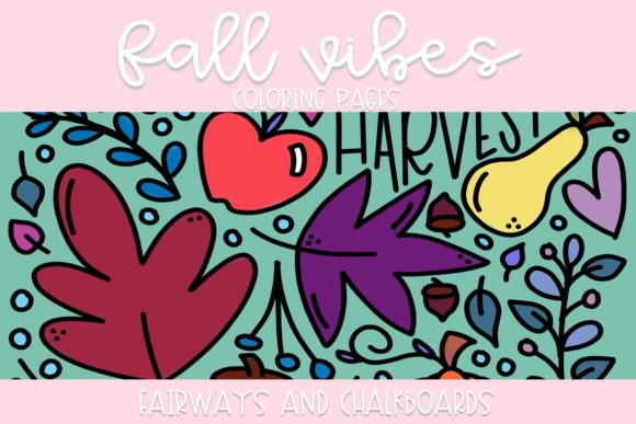 Print on Demand: Color ALL the Things: Fall Vibes Graphic Coloring Pages & Books By Fairways and Chalkboards