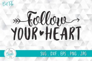 Print on Demand: Follow Your Heart Graphic Crafts By EasyConceptSvg