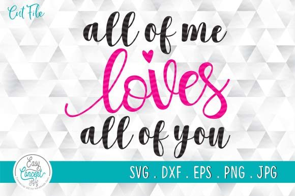 All of Me Loves All of You SVG Cut File Graphic Crafts By EasyConceptSvg