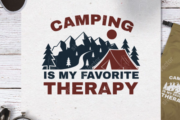 Camping is My Favorite Therapy (Quote) Graphic Print Templates By serdiuk.igor