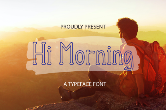 Print on Demand: Hi Morning Display Font By merge354