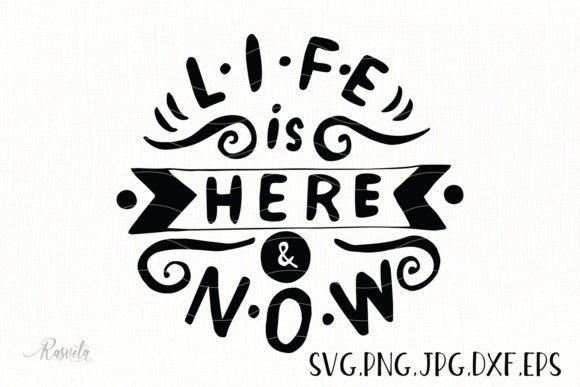 Life is Here and Now Graphic Illustrations By Rasveta