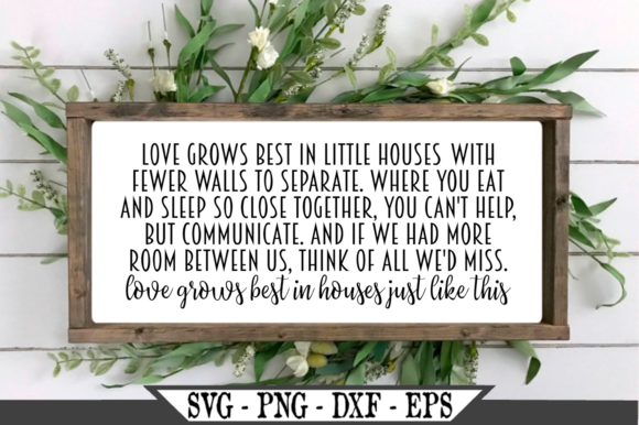 Love Grows Best in Little Houses SVG Graphic Crafts By Crafters Market Co