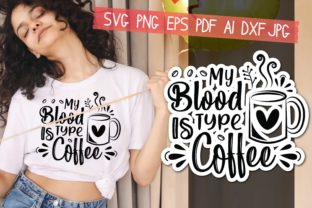 Print on Demand: My Blood Type is Coffee Graphic Crafts By AraySVG