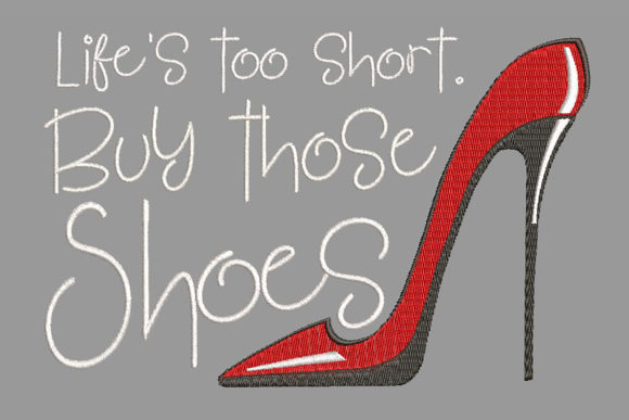 Print on Demand: Red Shoes and a Wise Quote Embroidery Family Quotes Embroidery Design By Embroidery Shelter
