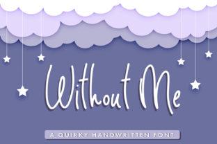 Print on Demand: Without Me Script & Handwritten Font By freelingdesignhouse