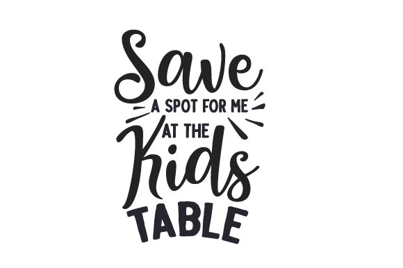 Save a Spot for Me at the Kids Table Fall Craft Cut File By Creative Fabrica Crafts
