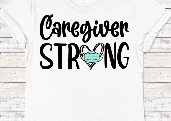Caregiver Strong Quarantine Hero Graphic Crafts By mainandmouse
