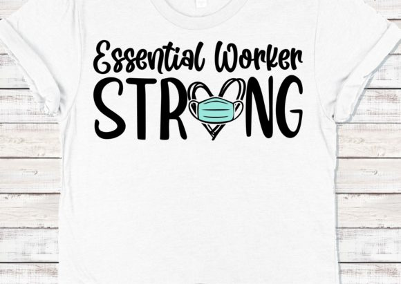 Essential Worker Strong Graphic Crafts By mainandmouse