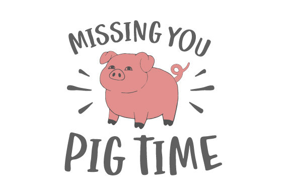 Missing You Pig Time Animals Craft Cut File By Creative Fabrica Crafts