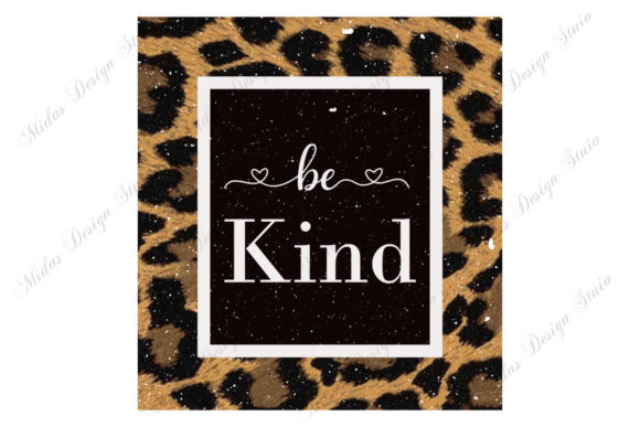 Sublimation - Be Kind Leopard Graphic Illustrations By MidasStudio