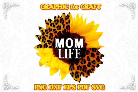 Print on Demand: Sublimation Mom Life Sunflower Leopard Graphic Crafts By numnim