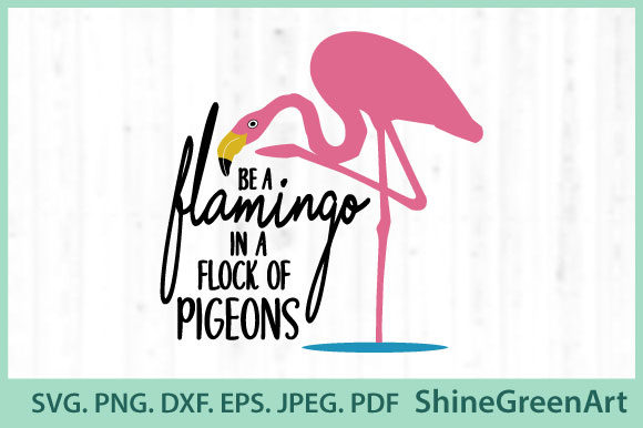 Print on Demand: Flamingo Quotes - Be a Flamingo - Summer Graphic Crafts By ShineGreenArt