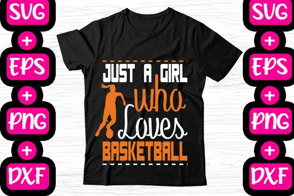 Print on Demand: Just a Girl Who Loves Basketball Graphic Print Templates By svg.in.design