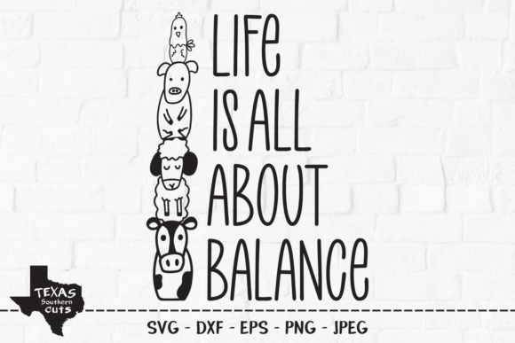 Print on Demand: Life is All About Balance - Country Farm Graphic Crafts By texassoutherncuts