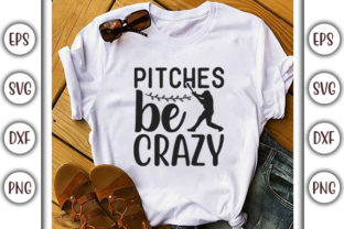 Print on Demand: Baseball Quotes Design, Pitches Be Crazy Graphic Print Templates By GraphicsBooth