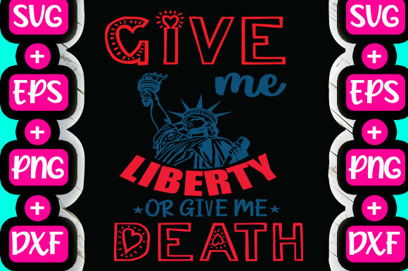 Print on Demand: Give Me Liberty or Give Me Death Graphic Print Templates By svg.in.design