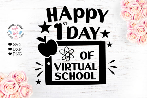 Happy First Day of Virtual School Graphic Crafts By GraphicHouseDesign