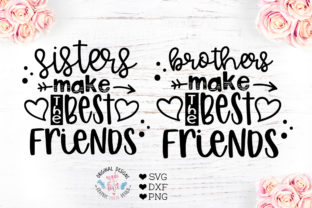 Sisters Make the Best Friends / Brothers Graphic Crafts By GraphicHouseDesign