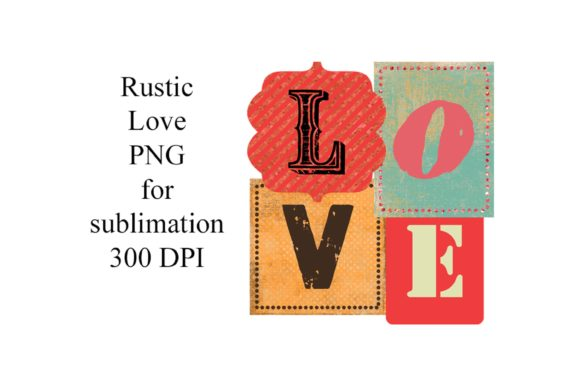 Sublimation PNG Rustic Love Graphic Illustrations By Digital Honey Bee