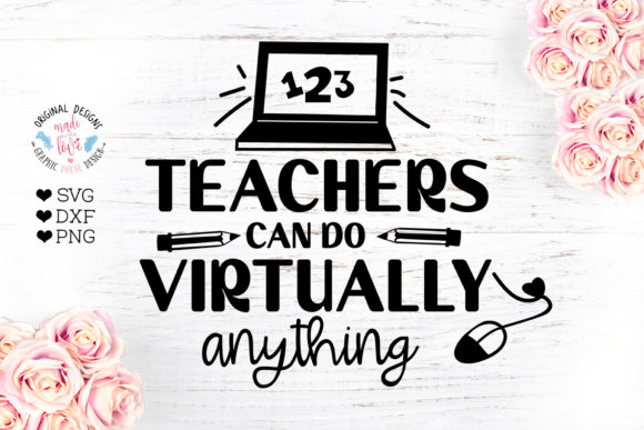 Teachers Can Do Virtually Anything - Vir Graphic Crafts By GraphicHouseDesign