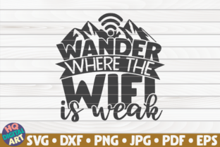 Print on Demand: Wander Where the Wifi is Weak Graphic Crafts By mihaibadea95