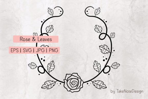 Rose and Leaves Graphic Crafts By TakeNoteDesign